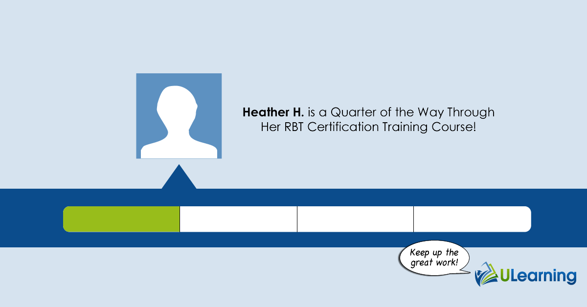 Heather is 26% Finished with her RBT Certification Training! | ULearning